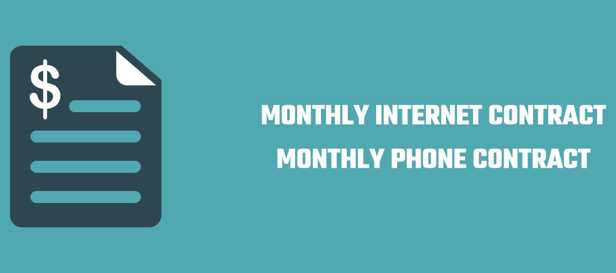 Monthly Internet contract and monthly phone contract